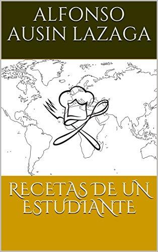 RECETAS DE UN ESTUDIANTE por Alfonso Ausin Lazaga