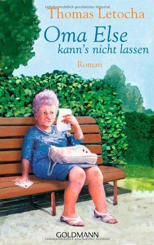 Buchseite und Rezensionen zu 'Oma Else kann's nicht lassen: Roman' von Thomas Letocha