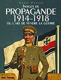 Telecharger Livres Images de propagande 1914 1918 ou l art de vendre la guerre (PDF,EPUB,MOBI) gratuits en Francaise