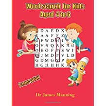 Wordsearch for Kids Aged 4 to 6: A large print children's word search book with word search puzzles for first and second grade children.: Volume 1
