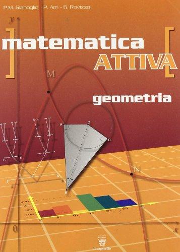 Matematica attiva. Corso di matematica per il biennio. Geometria. Per le Scuole superiori