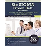 Six SIGMA Green Belt Study Guide: Test Prep and Practice Questions for the Six SIGMA Green Belt Exam