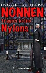 Nonnen tragen keine Nylons: und andere schmutzige Geschichten