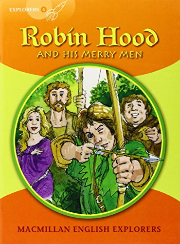 Explorers 4 Robin Hood: Robin Hood and His Merry Men (Primary ELT Readers for the Middle East)