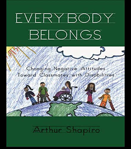 Everybody Belongs: Changing Negative Attitudes Toward Classmates with Disabilities (Critical Education Practice)