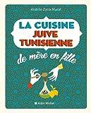 La Cuisine juive tunisienne de mère en fille