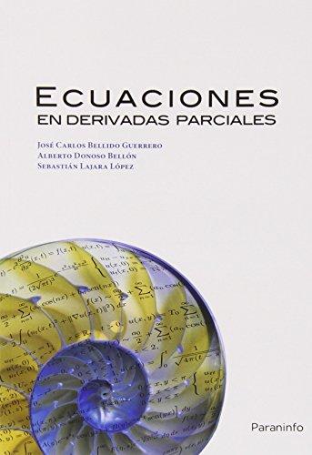 Ecuaciones derivadas parciales (Divulgacion General) por JOSE CARLOS BELLIDO GUERRERO