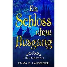 Ein Schloss ohne Ausgang: Liebesroman
