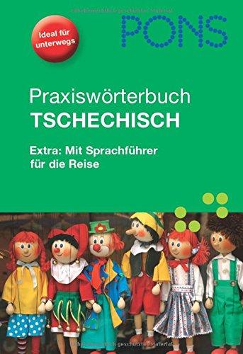 PONS Praxiswörterbuch Tschechisch: Tschechisch - Deutsch / Deutsch - Tschechisch. Extra: Mit Sprachführer für die Reise