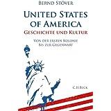 United States of America: Geschichte und Kultur. Von der ersten Kolonie bis zur Gegenwart