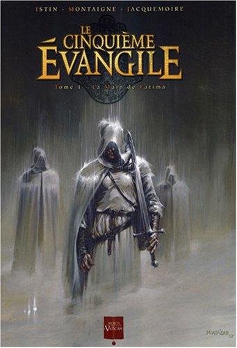 Le Cinquième Evangile, Tome 1 : La Main de Fatima