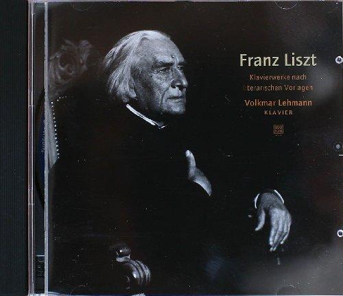 Franz Liszt: Klavierwerke nach literarischen Vorlagen
