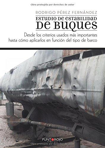 Estudio de estabilidad de buques, desde los criterios usados más importantes hasta cómo aplicarlos en función del tipo de barco por Rodrigo Pérez Fernández