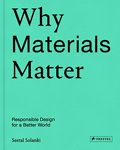 Why Materials Matter por Seetal Solanki