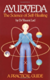 Ayurveda: The Science of Self Healing: A Practical Guide