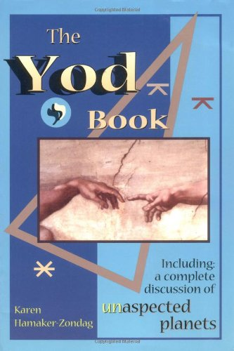 Yod Book: Including a Complete Discussion of Unaspected Planets
