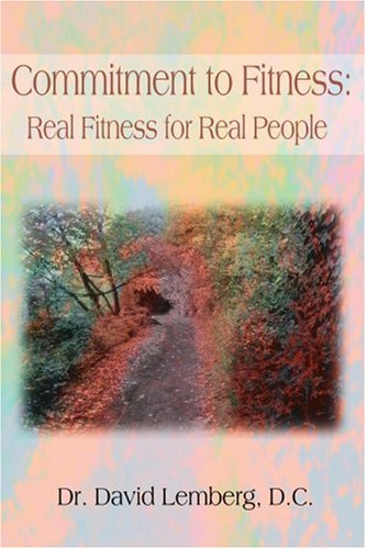 Commitment to Fitness: Real Fitness for Real People por David Lemberg