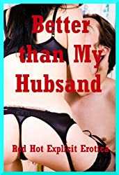 Better than My Husband: Five Explicit Tales of Cuckold Adventure (English Edition)