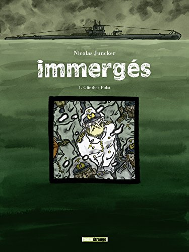 Immergés, tome 1 : Günther Pulst par Nicolas Juncker