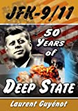 JFK-9/11: 50 Years of Deep State