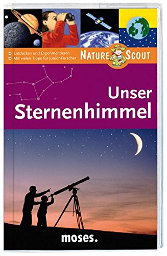Unser Sternenhimmel. Nature Scout (Expedition Natur)