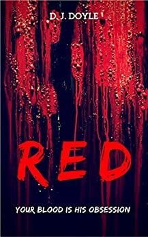 Red: An Extreme Horror Novelette by [Doyle, D.J.]