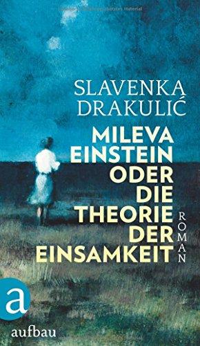 Buchseite und Rezensionen zu 'Mileva Einstein oder Die Theorie der Einsamkeit: Roman' von Slavenka Drakulić