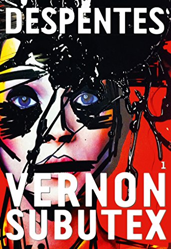 Vernon Subutex, 1 : roman (Littérature Française) par Virginie Despentes