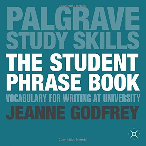 The Student Phrase Book: Vocabulary for Writing at University (Palgrave Study Skills) by Ms Jeanne Godfrey (3-May-2013) Paperback