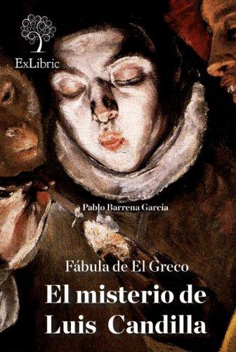 Fábula de El Greco. El misterio de Luis Candilla por Pablo Barrena García