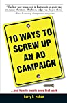 10 Ways to Screw Up an Ad Campaign is a practical, no-nonsense guide to avoiding the most common pitfalls. Written for the small business, professional practitioners, and those who work in the advertising field, this book is chock-full of real life e...