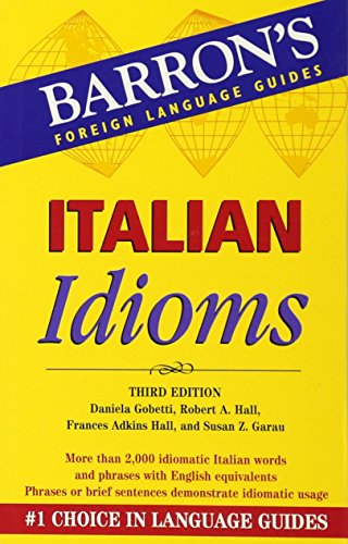 Italian Idioms (Barron's Foreign Language Guides) (Barron's Foreign Language Guides)