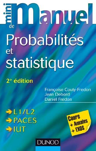 Mini Manuel de Probabilits et statistique - 2ed - Cours + Annales + Exos