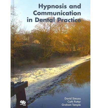 [(Hypnosis and Communication in Dental Practice)] [Author: David Simons] published on (February, 2007)