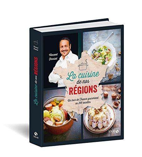 La cuisine de nos régions par Vincent FERNIOT