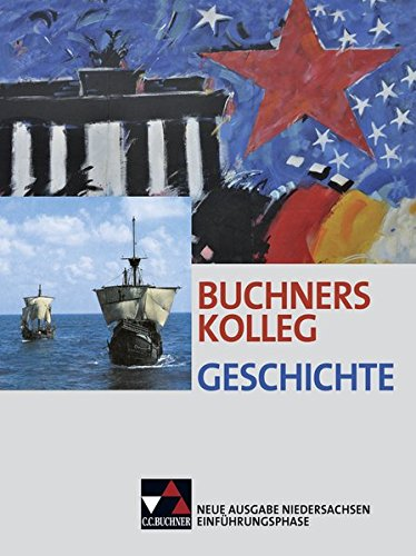 Buchners Kolleg Geschichte - Neue Ausgabe Niedersachsen / Buchners Kolleg Geschichte Nds Einführungsphase