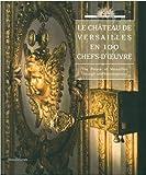 100 Chefs-d'Oeuvres de Versailles
