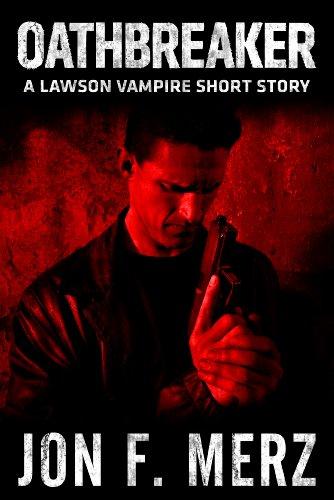 Oathbreaker: A Lawson Vampire Story #18: A Supernatural ...