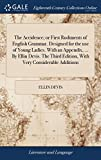 The Accidence; Or First Rudiments of Eng...