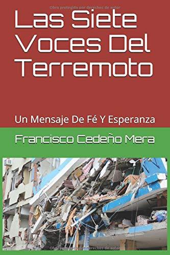 Las Siete Voces Del Terremoto: Un Mensaje De Fé Y Esperanza (Uno)