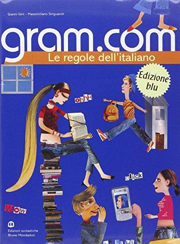 Gram.com. Volume unico. Ediz. blu. Per le Scuole superiori