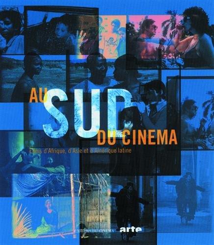 Au Sud du cinéma : Films d'Afrique, d'Asie et d'Amérique latine