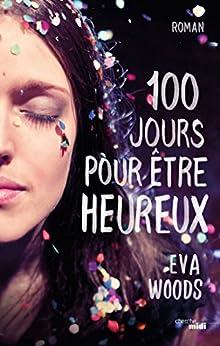 100 Jours pour être heureux par [WOODS, Eva]
