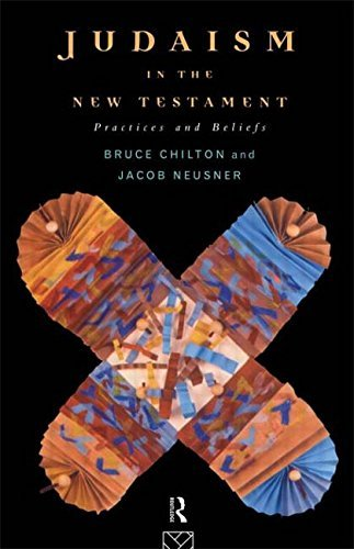 Judaism in the New Testament: Practices and Beliefs by Bruce Chilton (1995-11-22)
