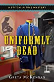 Uniformly Dead (A Stitch in Time Mystery Book 1)