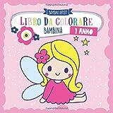 Libro da colorare 1 anno BAMBINA: Album da colorare per bambini con unicorno, sirena, principessa, bambola, animali e molti altri