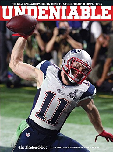 undeniable-the-new-england-patriots-road-to-a-fourth-super-bowl-title