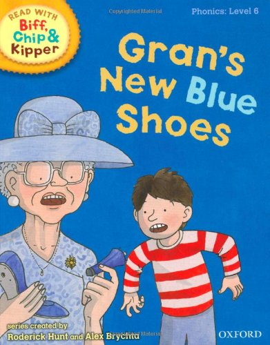 Oxford Reading Tree Read With Biff, Chip, and Kipper: Phonics: Level 6: Gran's New Blue Shoes