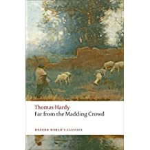 Far from the Madding Crowd (Oxford World's Classics) by Thomas Hardy (2008-10-15)