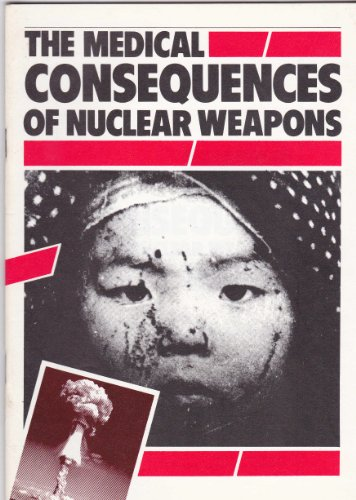 Medical Consequences of Nuclear Weapons